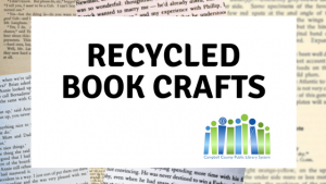 Recycled Book Crafts - Altavista @ Staunton River Memorial Library | Altavista | Virginia | United States