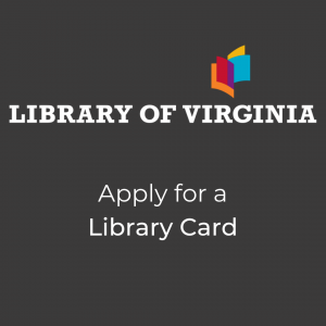 Apply for a Library of Virginia library card