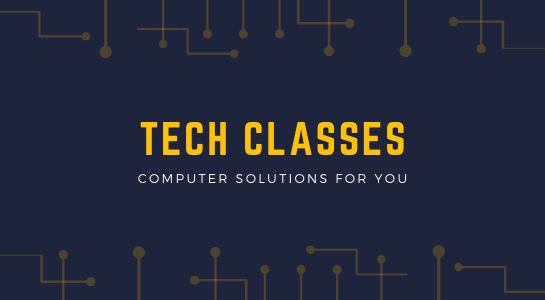 Tech Classes