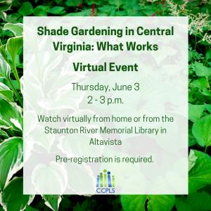 Shade Gardening in Central Virginia: What Works - Virtual @ Staunton River Memorial Library